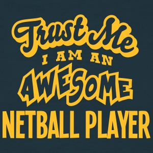 netball player trust me i am an awesome - Men's T-Shirt