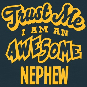 nephew trust me i am an awesome - Men's T-Shirt