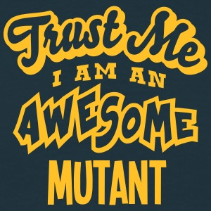 mutant trust me i am an awesome - T-shirt Homme