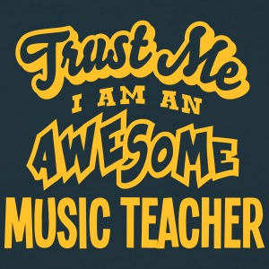 music teacher trust me i am an awesome - T-shirt Homme