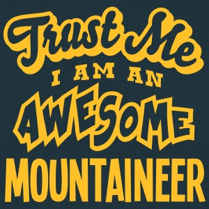 mountaineer trust me i am an awesome - Men's T-Shirt