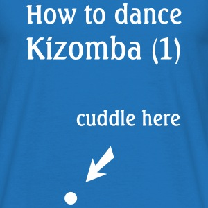 How to dance Kizomba, T-Shirt - Männer T-Shirt