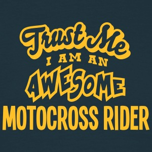 motocross rider trust me i am an awesome - Men's T-Shirt