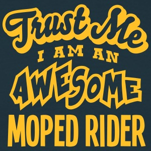 moped rider trust me i am an awesome - Men's T-Shirt