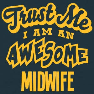 midwife trust me i am an awesome - Men's T-Shirt
