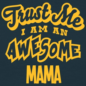 mama trust me i am an awesome - Men's T-Shirt