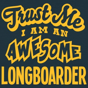 longboarder trust me i am an awesome - Men's T-Shirt