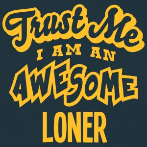 loner trust me i am an awesome - Men's T-Shirt