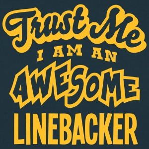 linebacker trust me i am an awesome - Men's T-Shirt