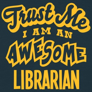 librarian trust me i am an awesome - Men's T-Shirt