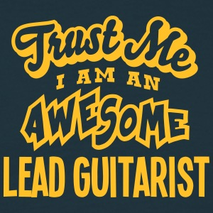 lead guitarist trust me i am an awesome - Men's T-Shirt
