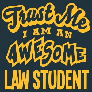 law student trust me i am an awesome - Men's T-Shirt