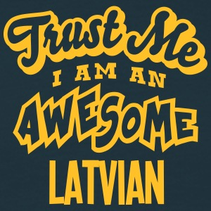 latvian trust me i am an awesome - Men's T-Shirt