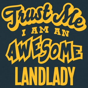 landlady trust me i am an awesome - Men's T-Shirt