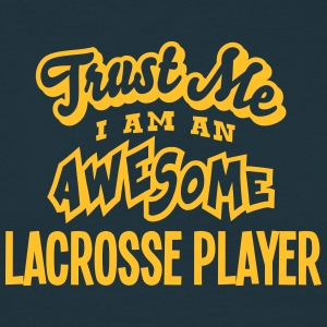 lacrosse player trust me i am an awesome - Men's T-Shirt