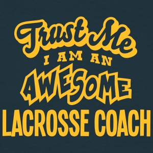 lacrosse coach trust me i am an awesome - T-shirt Homme