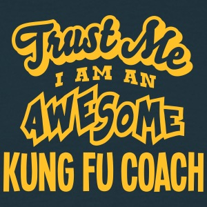 kung fu coach trust me i am an awesome - T-shirt Homme