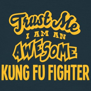 kung fu fighter trust me i am an awesome - T-shirt Homme