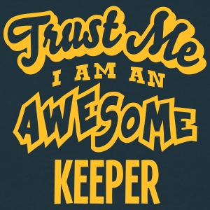 keeper trust me i am an awesome - Men's T-Shirt