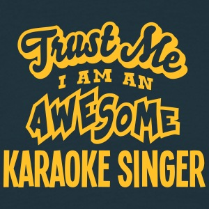 karaoke singer trust me i am an awesome - T-shirt Homme