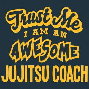 jujitsu coach trust me i am an awesome - T-shirt Homme