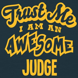 judge trust me i am an awesome - Men's T-Shirt