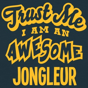 jongleur trust me i am an awesome - T-shirt Homme