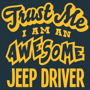 jeep driver trust me i am an awesome - Men's T-Shirt