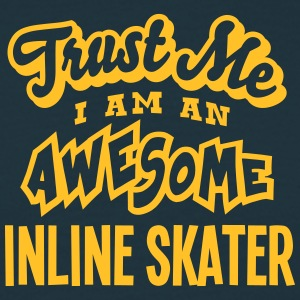 inline skater trust me i am an awesome - Men's T-Shirt