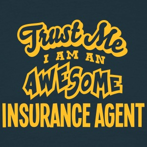 insurance agent trust me i am an awesome - Men's T-Shirt