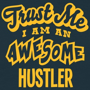 hustler trust me i am an awesome - Men's T-Shirt