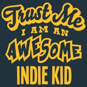 indie kid trust me i am an awesome - T-shirt Homme