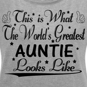 World's Greatest Auntie... T-Shirts - Women's T-shirt with rolled up sleeves