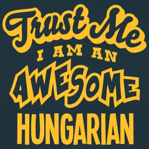 hungarian trust me i am an awesome - Men's T-Shirt