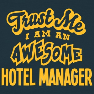 hotel manager trust me i am an awesome - Men's T-Shirt