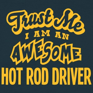 hot rod driver trust me i am an awesome - Men's T-Shirt