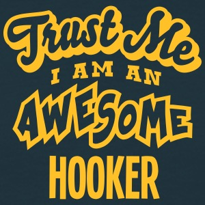 hooker trust me i am an awesome - Men's T-Shirt