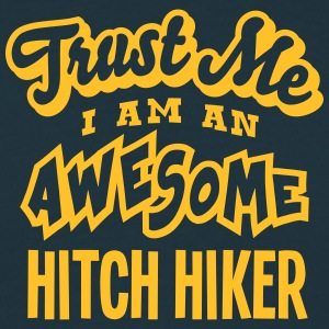 hitch hiker trust me i am an awesome - Men's T-Shirt