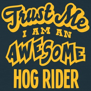 hog rider trust me i am an awesome - Men's T-Shirt