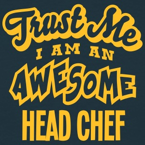 head chef trust me i am an awesome - Men's T-Shirt