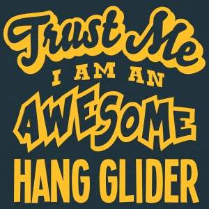 hang glider trust me i am an awesome - Men's T-Shirt