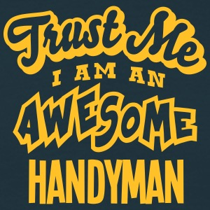 handyman trust me i am an awesome - Men's T-Shirt