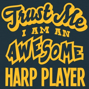 harp player trust me i am an awesome - T-shirt Homme