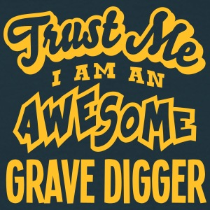 grave digger trust me i am an awesome - Men's T-Shirt