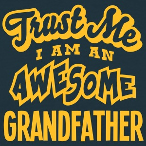 grandfather trust me i am an awesome - Men's T-Shirt
