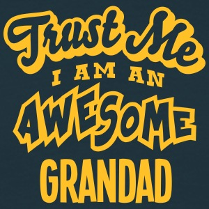 grandad trust me i am an awesome - Men's T-Shirt