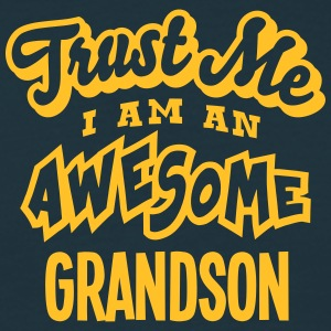 grandson trust me i am an awesome - Men's T-Shirt