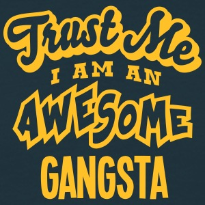 gangsta trust me i am an awesome - T-shirt Homme