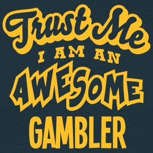 gambler trust me i am an awesome - Men's T-Shirt