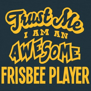 frisbee player trust me i am an awesome - T-shirt Homme